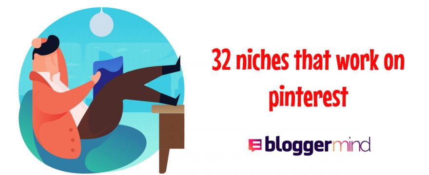 Pinterest strategy for bloggers – 32 niches that work on pinterest